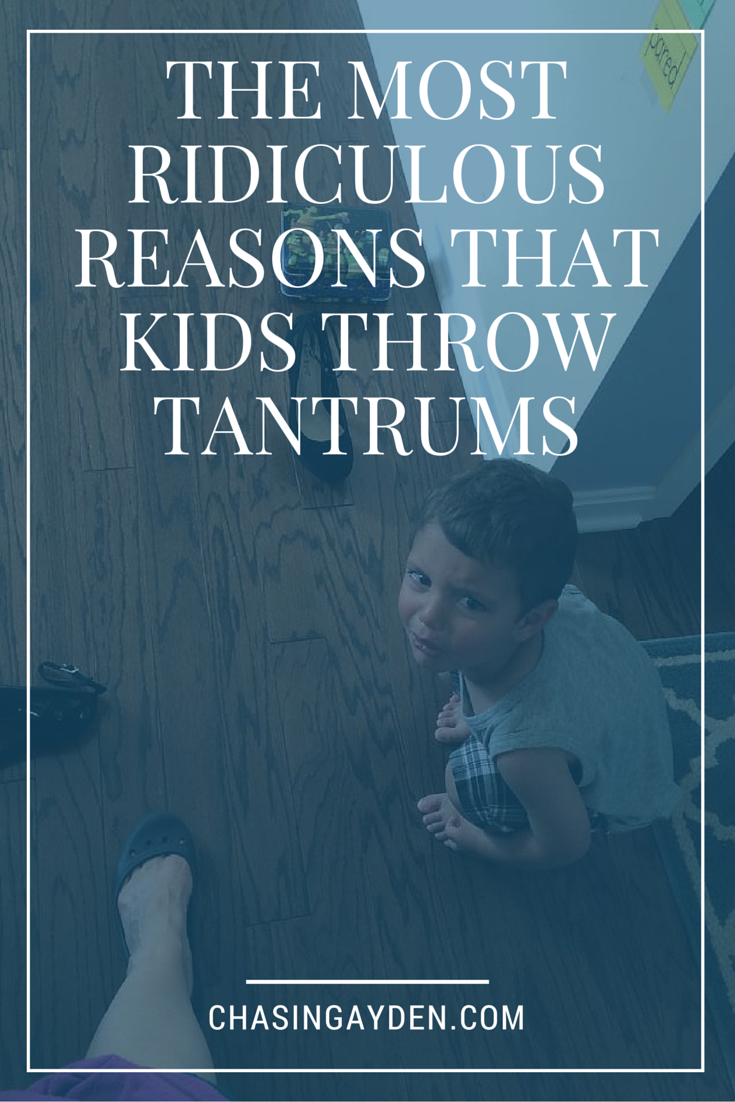 The most ridiculous reasons kids throw tantrums. A collective and hilarious list from real moms, of the most outlandish reasons that their kids have thrown a tantrum. Find the full list at: https://chasingmcallisters.com/the-most-ridiculous-reasons-that-kids-throw-tantrums